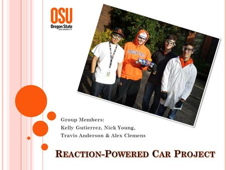 Group Members: Kelly Gutierrez, Nick Young, Travis Anderson & Alex Clemens.