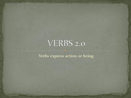 Verbs express action or being. Write instructions for completing any task or taking care of something such as a pet, a bicycle, or a computer. Your instructions.