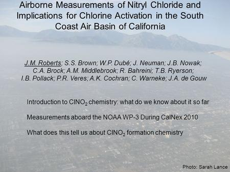 Airborne Measurements of Nitryl Chloride and Implications for Chlorine Activation in the South Coast Air Basin of California J.M. Roberts; S.S. Brown;
