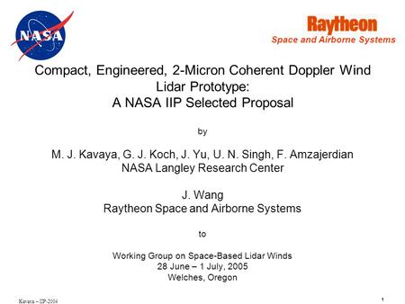 1 Kavaya – IIP-2004 Compact, Engineered, 2-Micron Coherent Doppler Wind Lidar Prototype: A NASA IIP Selected Proposal by M. J. Kavaya, G. J. Koch, J. Yu,