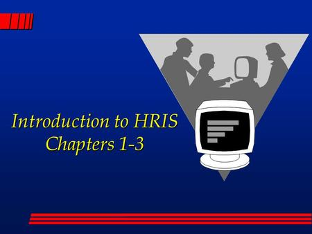 Introduction to HRIS Chapters 1-3. What is the Most Important Asset An Organization Has? l Land? l Capital? l Technology? l Your people, and their ability.