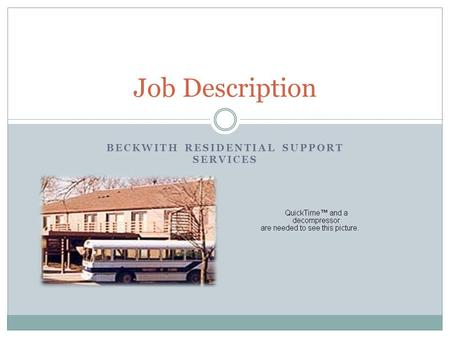 BECKWITH RESIDENTIAL SUPPORT SERVICES Job Description.