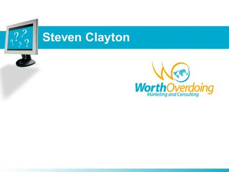 Steven Clayton. 2 About Steven Clayton 21 Years in Information Systems Management –CIO public company for 8 years –VP for a fortune 500 public company.