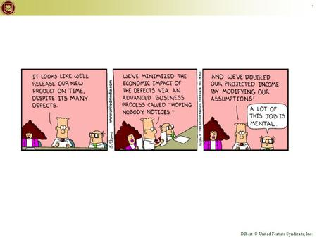 © Keith Vander Linden, 2011 1 Dilbert © United Feature Syndicate, Inc.