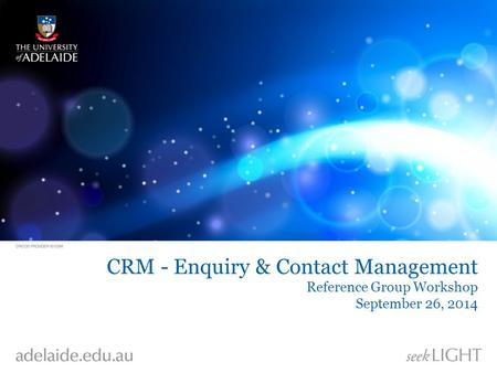 CRM - Enquiry & Contact Management Reference Group Workshop September 26, 2014.