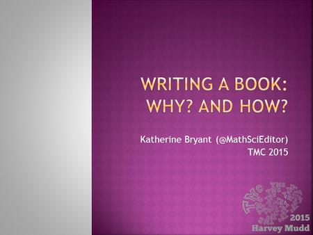 Katherine Bryant TMC 2015. Find a partner and talk about these questions: What's a book that had a lasting impression on your life, personal.