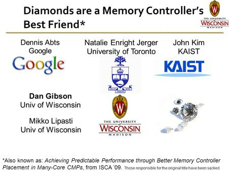 Diamonds are a Memory Controller's Best Friend* *Also known as: Achieving Predictable Performance through Better Memory Controller Placement in Many-Core.