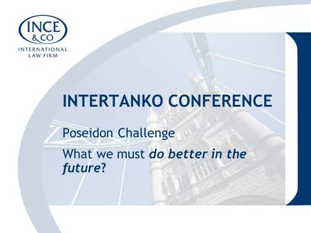 INTERTANKO CONFERENCE Poseidon Challenge What we must do better in the future?