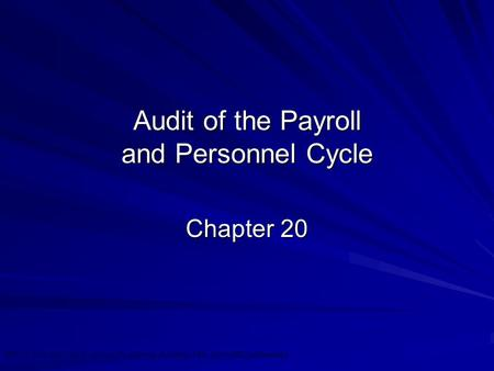 ©2010 Prentice Hall Business Publishing, Auditing 13/e, Arens//Elder/Beasley 20 - 1 Audit of the Payroll and Personnel Cycle Chapter 20.