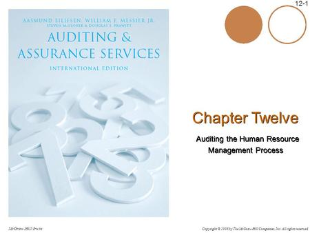 Copyright © 2006 by The McGraw-Hill Companies, Inc. All rights reserved. McGraw-Hill/Irwin 12-1 Chapter Twelve Auditing the Human Resource Management Process.
