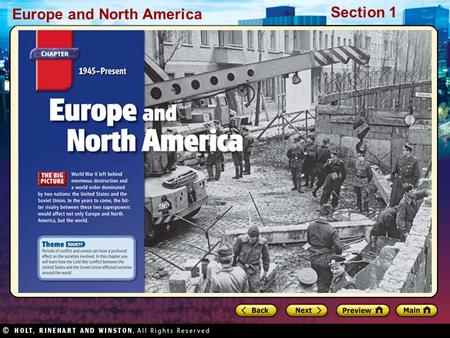 Europe and North America Section 1. Europe and North America Section 1 Preview Starting Points Map: Communist and NATO Countries Main Idea / Reading Focus.
