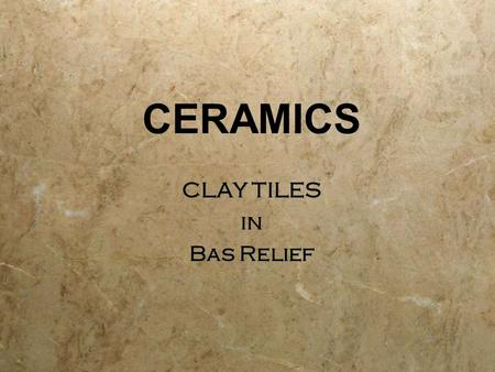 CERAMICS CLAY TILES in Bas Relief CLAY TILES in Bas Relief.