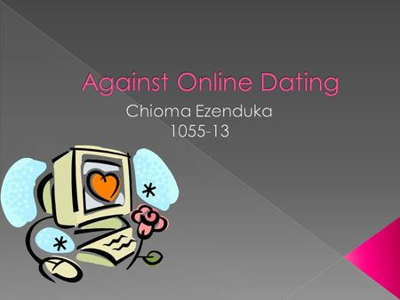  Became popular in early 2000s.  Over 800 online dating websites exist today.  People create online profiles detailing personal details from age to.