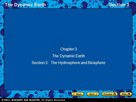 The Dynamic EarthSection 3 Chapter 3 The Dynamic Earth Section 3: The Hydrosphere and Biosphere.
