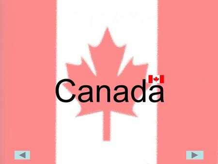 Canada Some information Full country name: Canada Area: 9.97 million sq km Population: 31.28 million Capital City: Ottawa People: British descent, French.