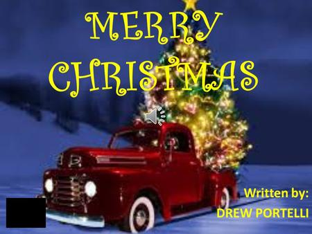 MERRY CHRISTMAS Written by: DREW PORTELLI I participate in various traditional Christmas preparations:- i.Novena ii.Christmas procession iii.Food and.