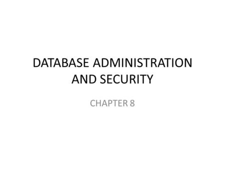 DATABASE ADMINISTRATION AND SECURITY