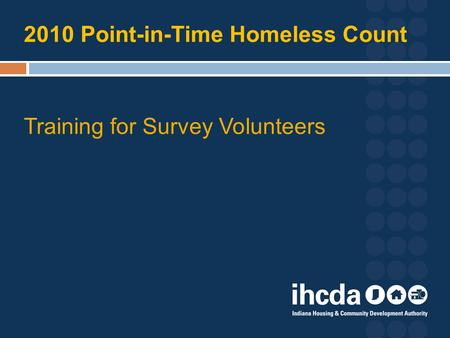 2010 Point-in-Time Homeless Count Training for Survey Volunteers.