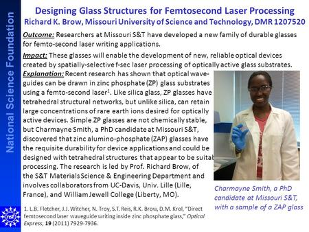 National Science Foundation Designing Glass Structures for Femtosecond Laser Processing Richard K. Brow, Missouri University of Science and Technology,