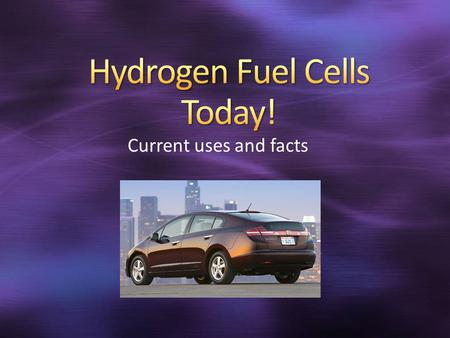 Current uses and facts. Proton Exchange Membrane Fuel Cells were developed by General Electric in the 1960s Current Fuel Cells use Hydrogen gas and Oxygen.