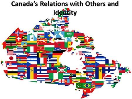 Canada's Relations with Others and Identity. Canada trades with Cuba 1959-1963 In 1959, Communists led by Fidel Castro and Che Guevara, and funded by.