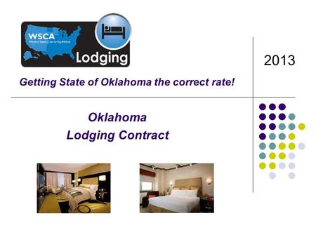 Oklahoma Lodging Contract Getting State of Oklahoma the correct rate! 2013.