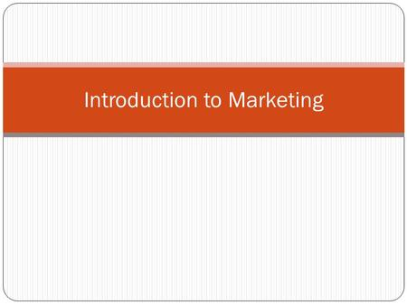 Introduction to Marketing. Definition The process by which companies create value for customers and build strong customer relationships in order to capture.