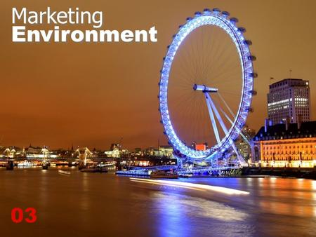 Key Environments Marketing Environment
