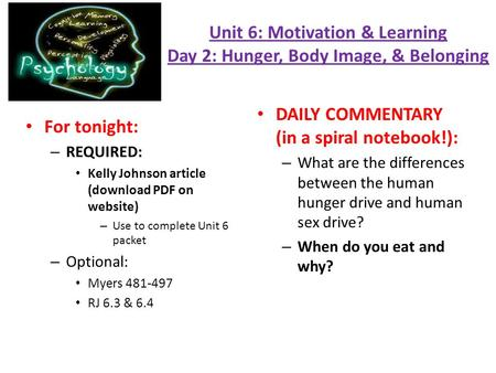 Unit 6: Motivation & Learning Day 2: Hunger, Body Image, & Belonging