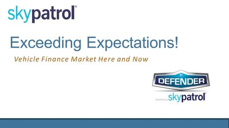 Exceeding Expectations! Vehicle Finance Market Here and Now.