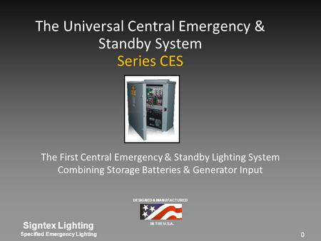 Signtex Lighting Specified Emergency Lighting 0 The Universal Central Emergency & Standby System Series CES The First Central Emergency & Standby Lighting.