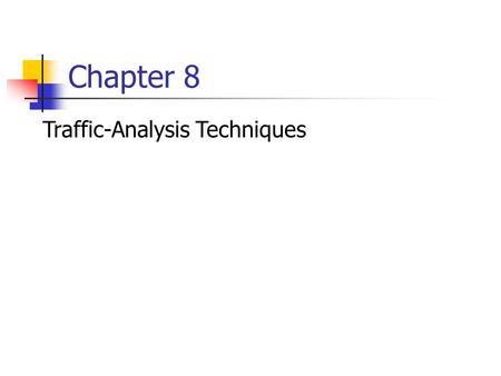 Chapter 8 Traffic-Analysis Techniques. Copyright © The McGraw-Hill Companies, Inc. Permission required for reproduction or display. 8-1.
