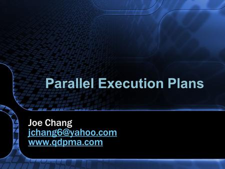 Parallel Execution Plans Joe Chang