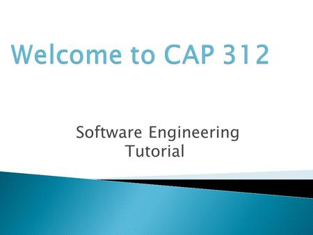 Software Engineering Tutorial. Tutorial objectives  Direct application for the SW engineering activities.  Discuss real software development case studies.