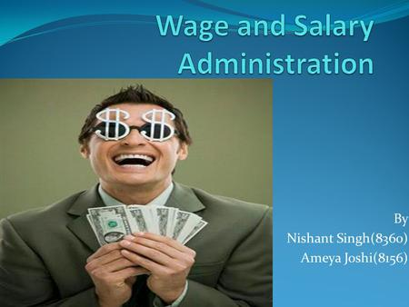 By Nishant Singh(8360) Ameya Joshi(8156). News in the views…. Corporate Affairs Minister Salman Khurshid, who yesterday favoured trimming pay packets.