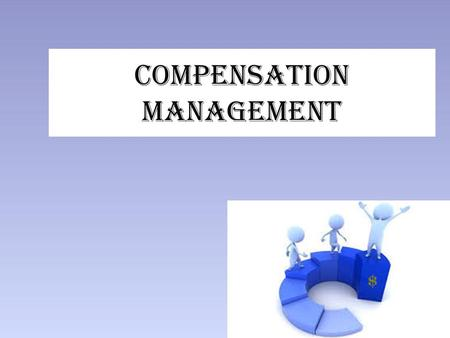 Compensation management. MEANING Wage and salary administration refers to the establishment and implementation of sound policies and practices of employee.