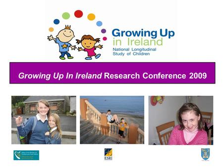 Growing Up In Ireland Research Conference 2009. The Health of 9-Year-Olds.