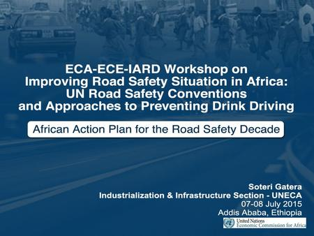 ECA-ECE-IARD Workshop on Improving Road Safety Situation in Africa: