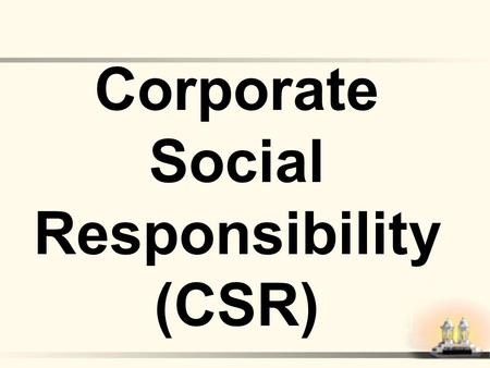 Corporate Social Responsibility (CSR). 1st March 2009www.awgp.org2 Basic cause of problems in today's society! Malicious Thinking Basic Ideology All World.