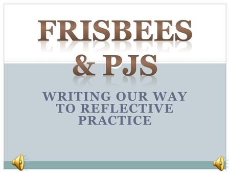 WRITING OUR WAY TO REFLECTIVE PRACTICE. PROFESSIONAL JOURNALS Choose your color. Make it yours. Carry it to PLCs and PD.