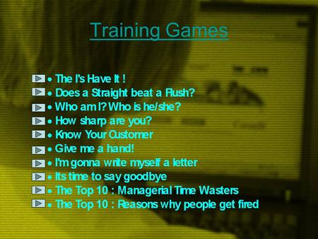Training Games 1. The I's Have It ! To illustrate how we tend to be more self-centered than we may have thought, and to demonstrate the importance of.
