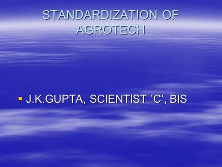 STANDARDIZATION OF AGROTECH