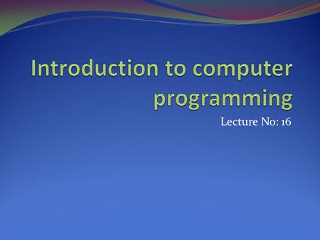 Lecture No: 16. The scanf() function In C programming language, the scanf() function is used to read information from standard input device (keyboard).