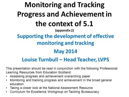 Monitoring and Tracking Progress and Achievement in the context of 5.1 (appendix 2) Supporting the development of effective monitoring and tracking May.