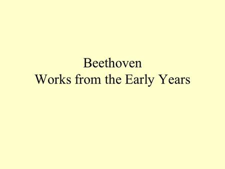 Beethoven Works from the Early Years. Piano Concerto No. 1 in C, Op. 15 Allegro con brio Largo Rondo: Allegro dedicated to Princess Anna Luise Barbara.