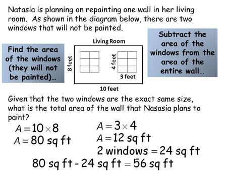 Natasia is planning on repainting one wall in her living room. As shown in the diagram below, there are two windows that will not be painted. Given that.