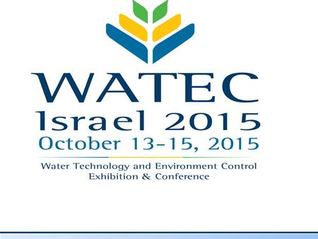 About Watec Israel Water scarcity is a major concern in Israel, a country subject to arid and semi-arid climatic conditions. Water consumption exceeds.