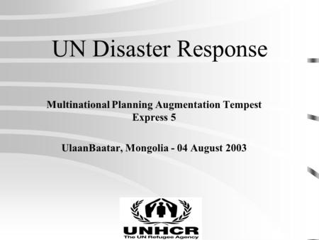UN Disaster Response Multinational Planning Augmentation Tempest Express 5 UlaanBaatar, Mongolia - 04 August 2003.