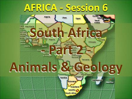 AFRICA - Session 6 South Africa - Part 2 - Animals & Geology.