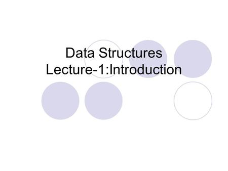 Data Structures Lecture-1:Introduction. Books Data Structures Using C and C++ ByY. Langsam, M. J. Augenstein, A. M. Tenenbaum Data Structures and Algorithms.